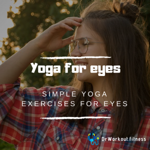 Yoga for Eyes: 9 Yoga Exercises to Improve Eyesight