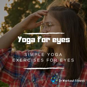 Yoga Exercises to Improve Eyesight