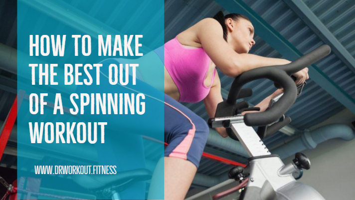 How To Make The Best Out Of A Spinning Workout