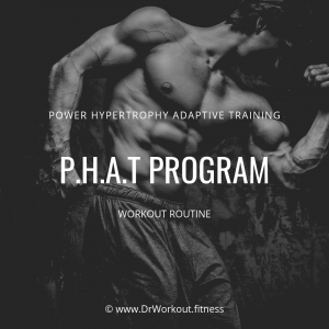 Power Hypertrophy Adaptive Training (PHAT) Workout Routine