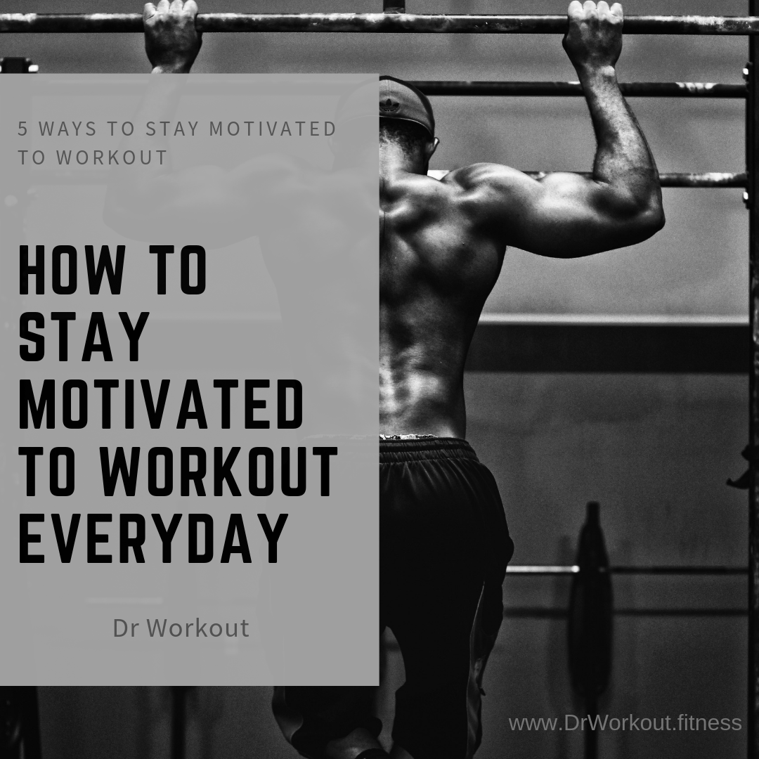 How to Stay Motivated to Workout Everyday