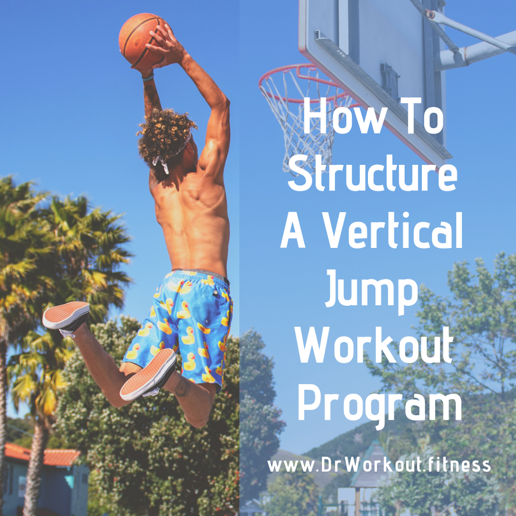 How To Structure A Vertical Jump Workout Program