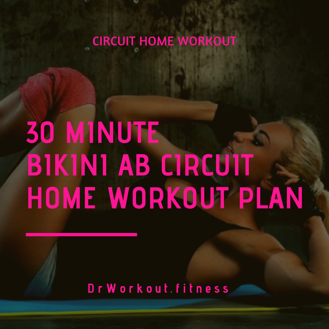 30 Minute bikini ab circuit home workout plan