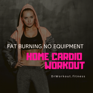 Fat Burning No Equipment Home Cardio Workout