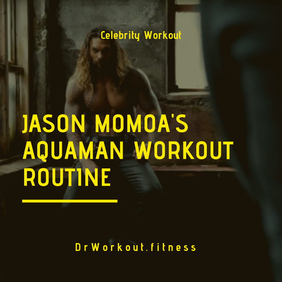 Jason Momoa's Aquaman Workout Routine