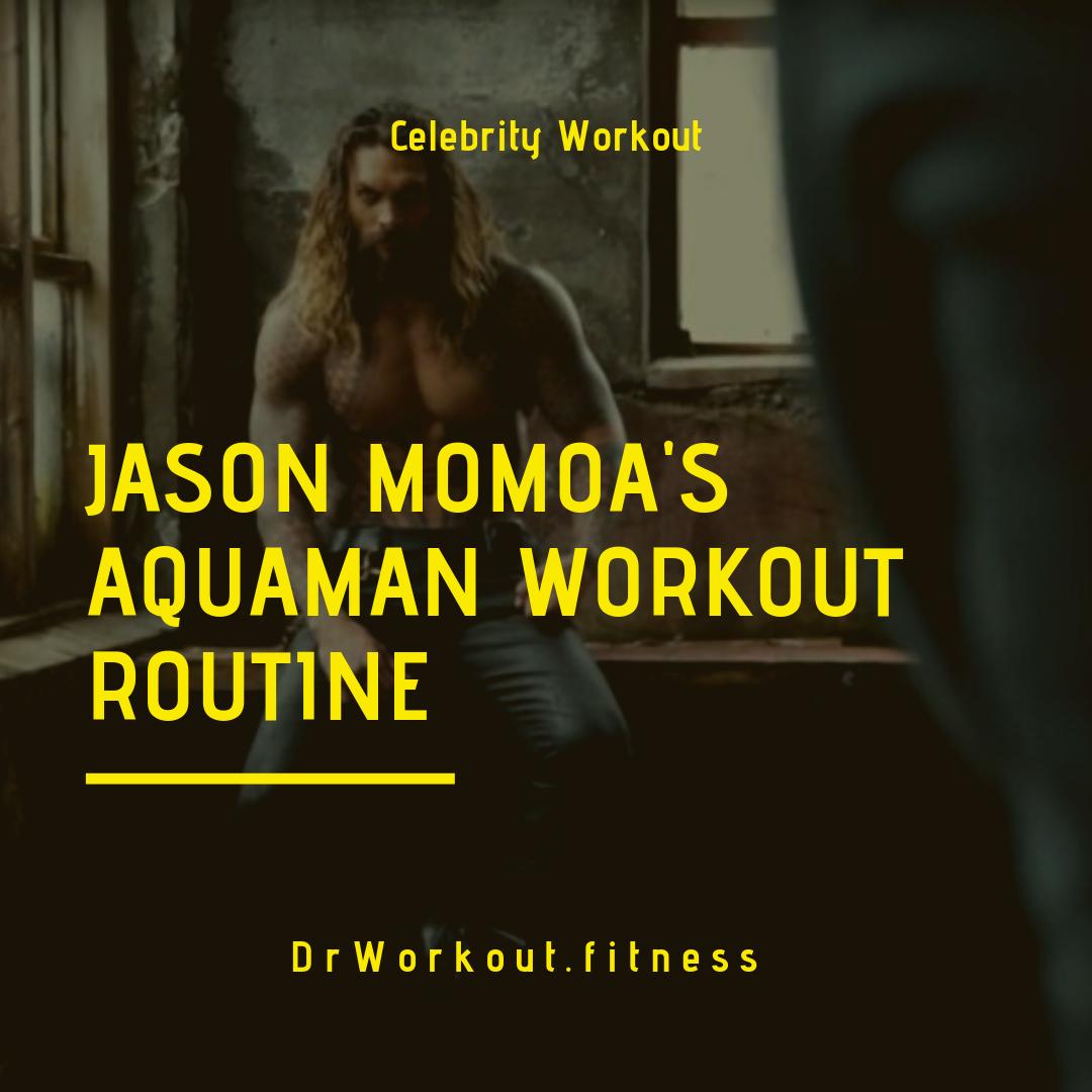Jason Momoa's Aquaman Workout Routine