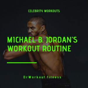 Michael B. Jordan's Workout Routine