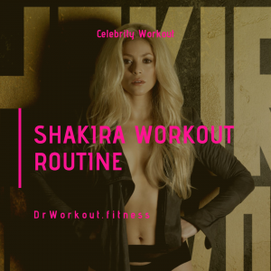 Shakira Workout Routine