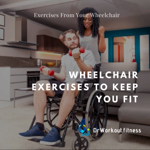 Wheelchair Exercises to Keep You Fit