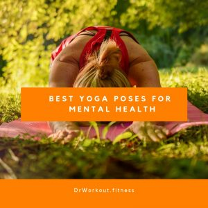Best Yoga Poses for Mental Health