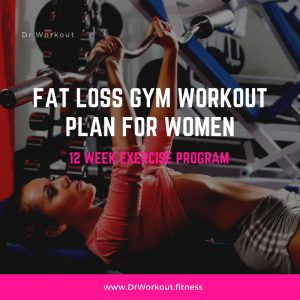 Fat Loss Gym Workout Plan for Women – 12 Week Exercise Program