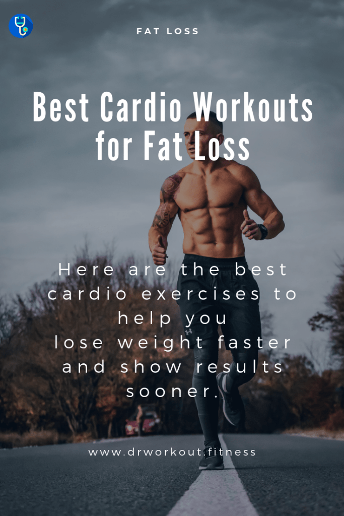 Best Cardio Workouts for Fat Loss | Dr Workout