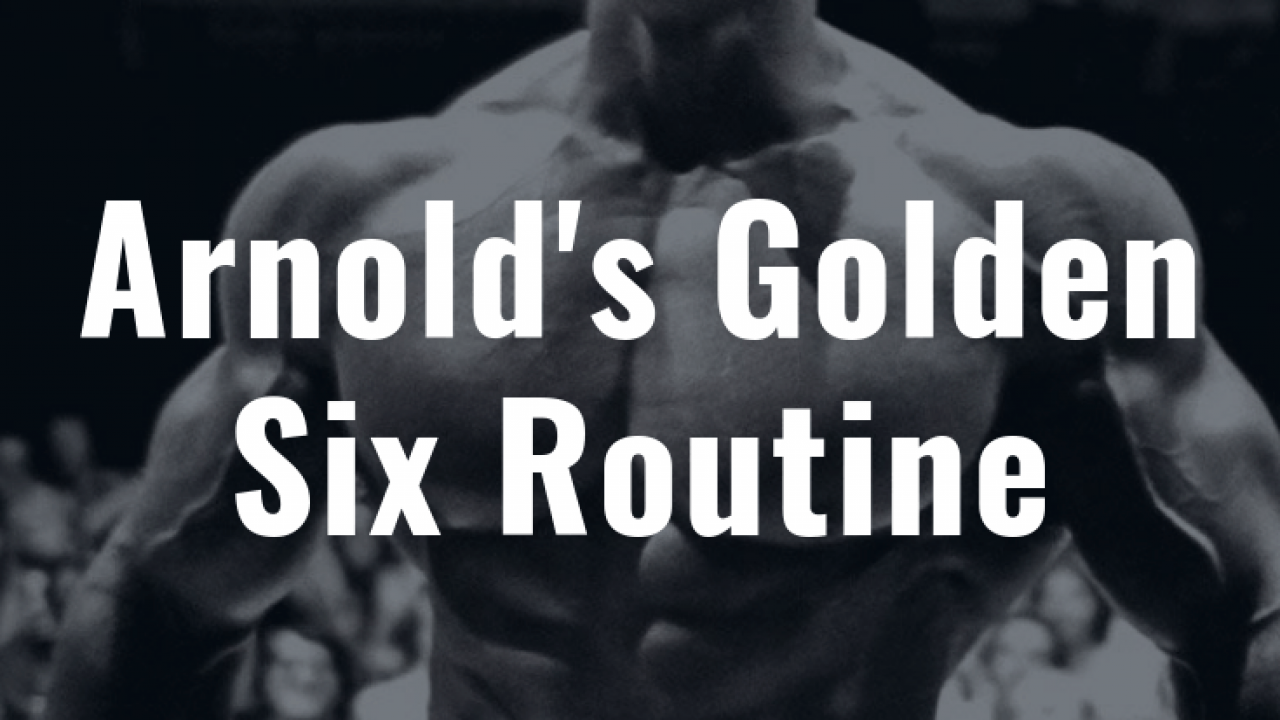 Arnold's Golden Six Routine | Dr Workout