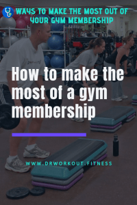 How to make the most of a gym membership