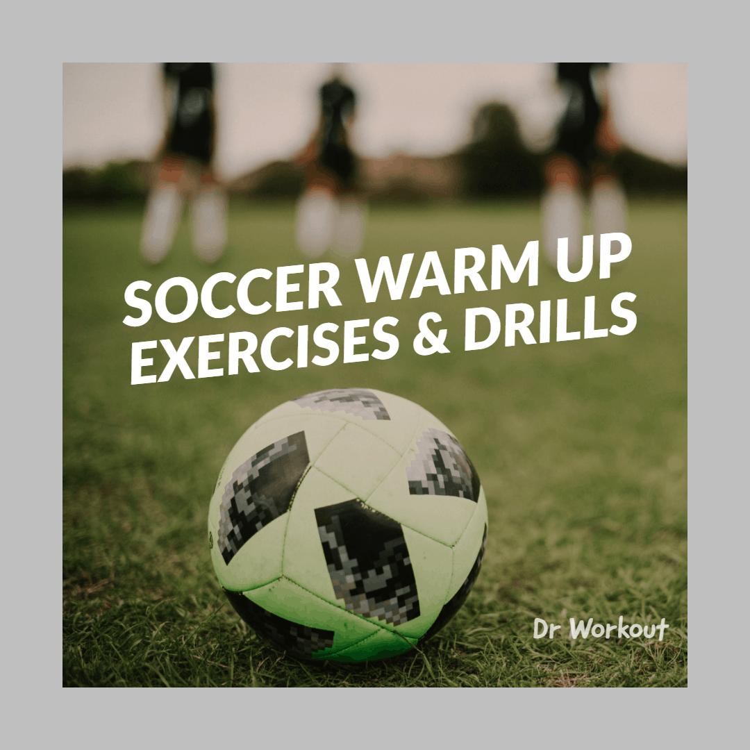 Soccer Warm Up Exercises & Drills