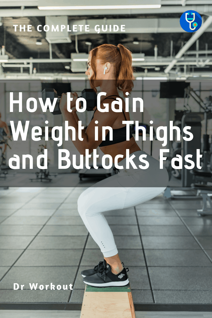 How to Gain Weight in Thighs and Buttocks Fast