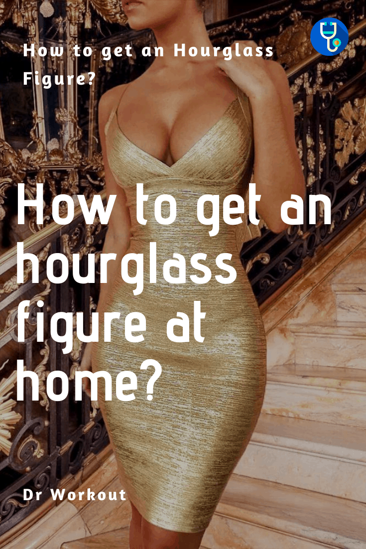 How to get an hourglass figure at home