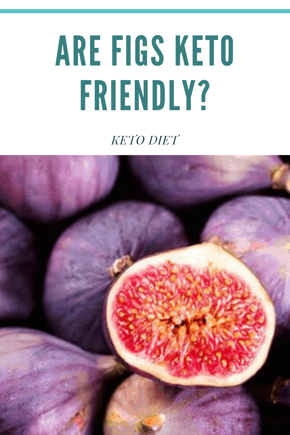 Are fresh figs keto friendly