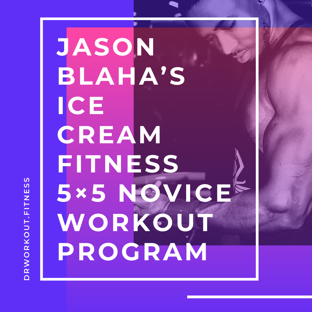 Jason Blaha's Ice Cream Fitness 5x5
