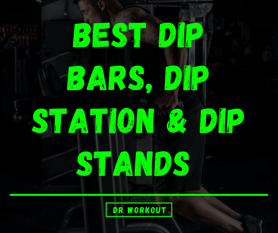 Best Dip Bars, Dip Station & Dip Stands