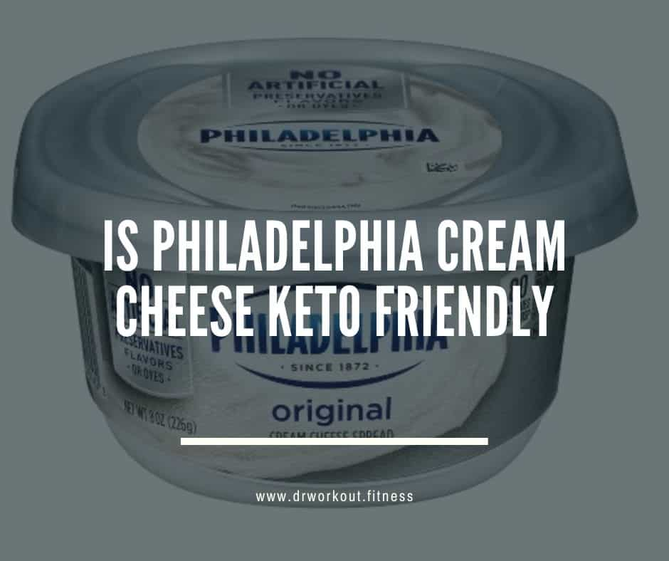 Is Philadelphia Cream Cheese Keto