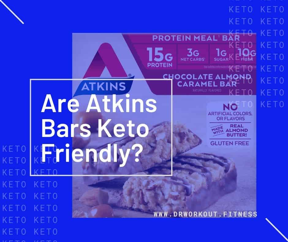 Are Atkins Bars Keto Friendly