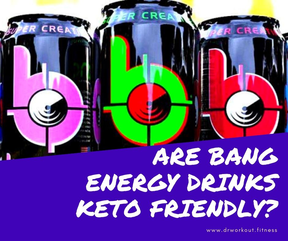 Are Bang Energy Drinks Keto?