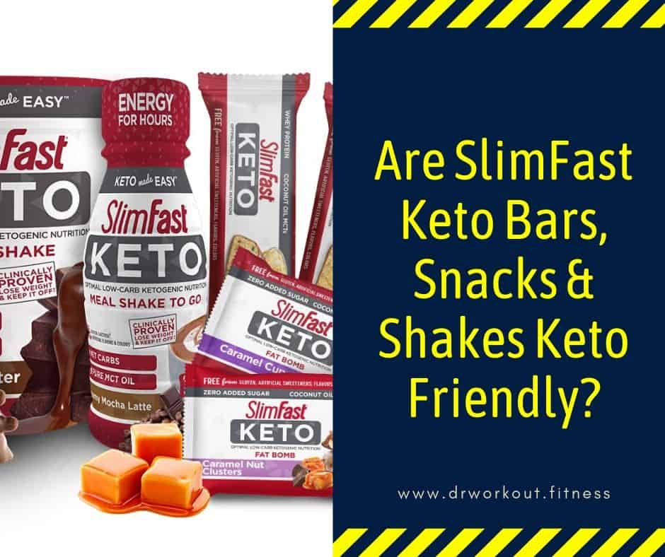 Are SlimFast Keto Bars Snacks & Shakes Keto Friendly?