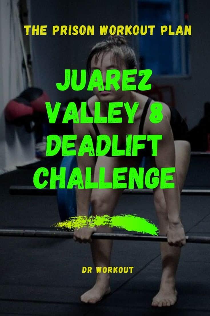 Juarez Valley 8 deadlift challenge