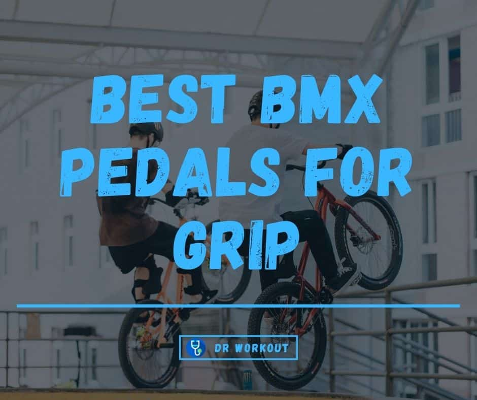 Best BMX Pedal for Grip