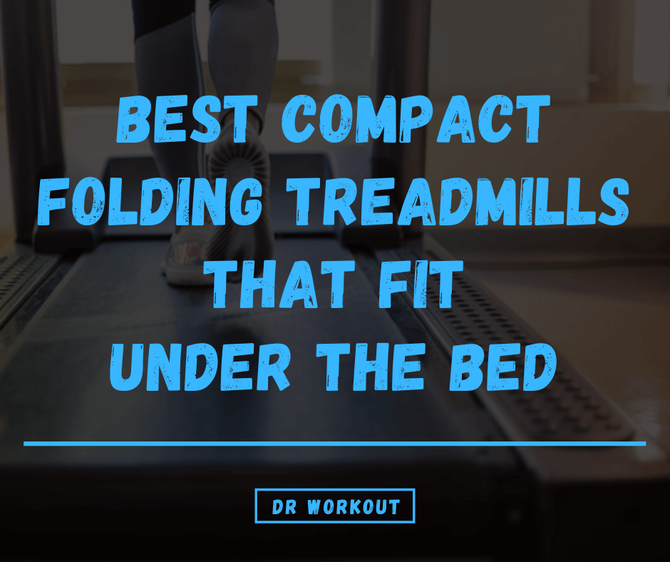 Best Treadmills That Fit Under Your Bed