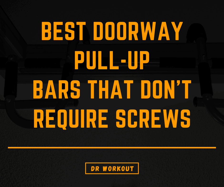 Best Doorway Pull-Up Bars That Don't Require Screws