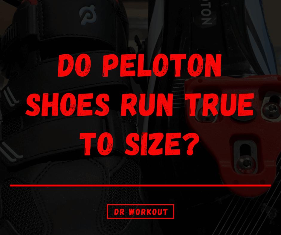 Do Peloton Shoes Run True To Size