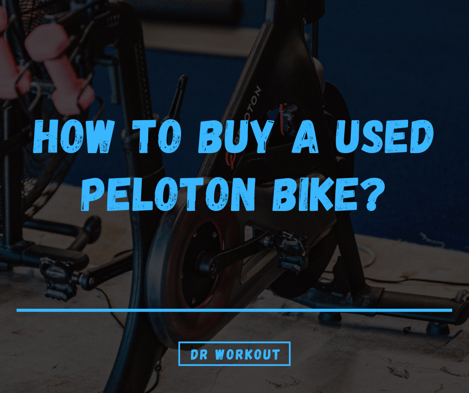 How To Buy A Used Peloton Bike