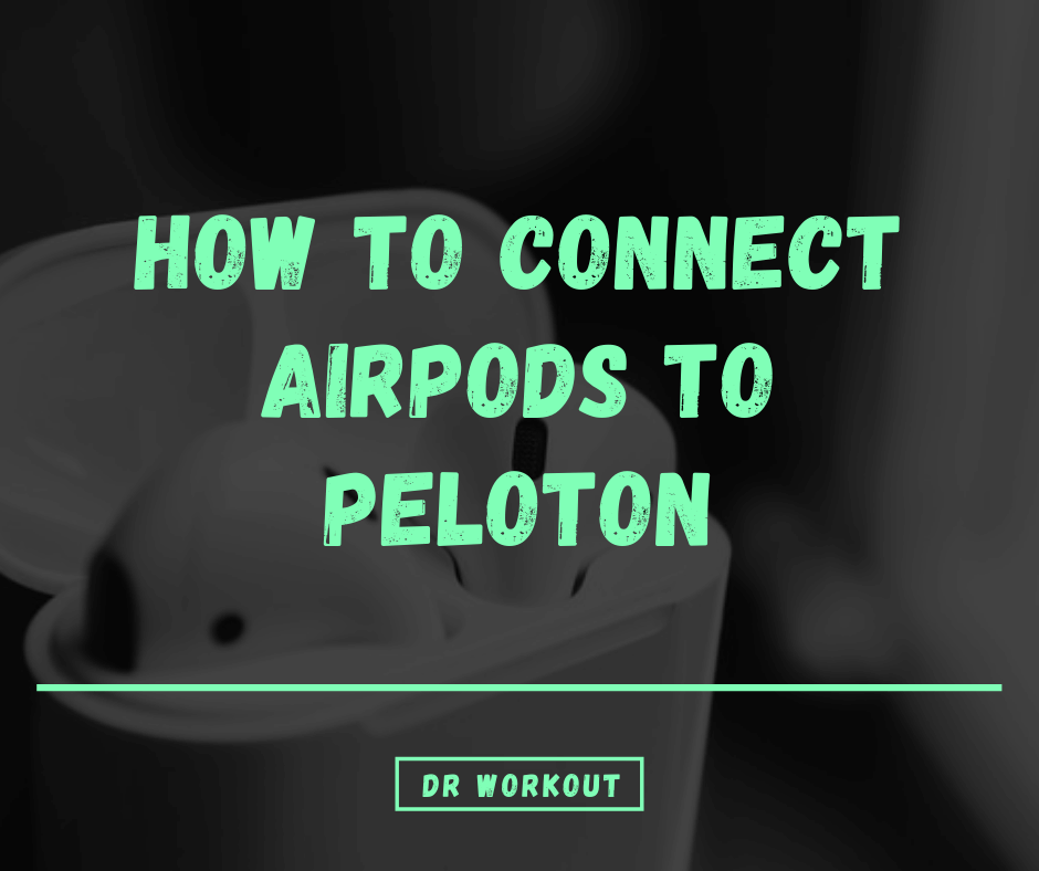 How To Connect Airpods To Peloton