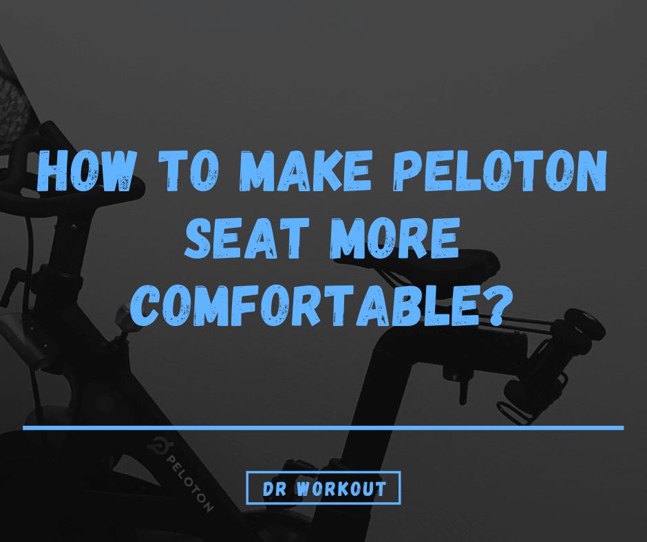 How To Make Peloton Seat More Comfortable