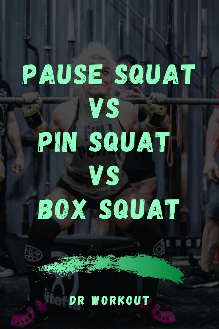Pause Squat vs Pin Squat vs Box Squat