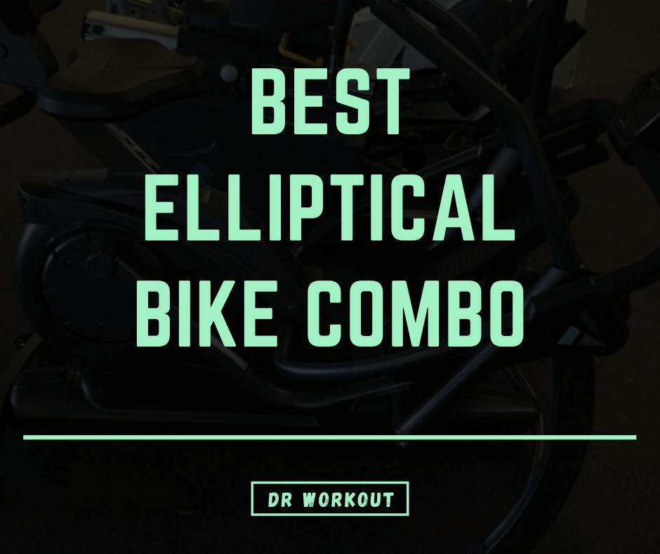 Best Elliptical Bike Combo