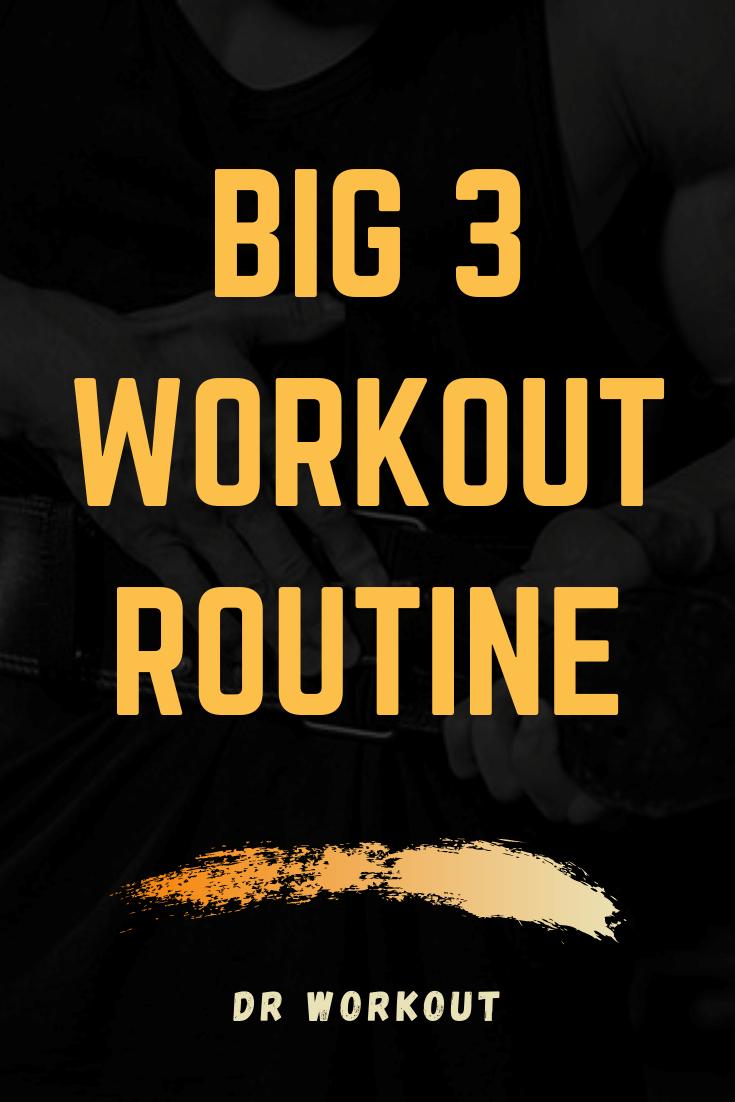 Big 3 Workout Routine