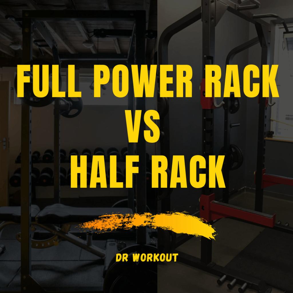 Full Power Rack vs. Half Rack