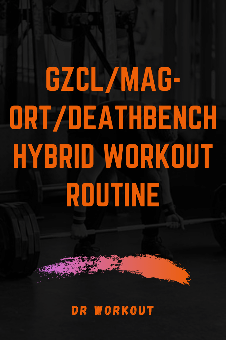GZCL Mag-Ort Deathbench Hybrid Workout Routine