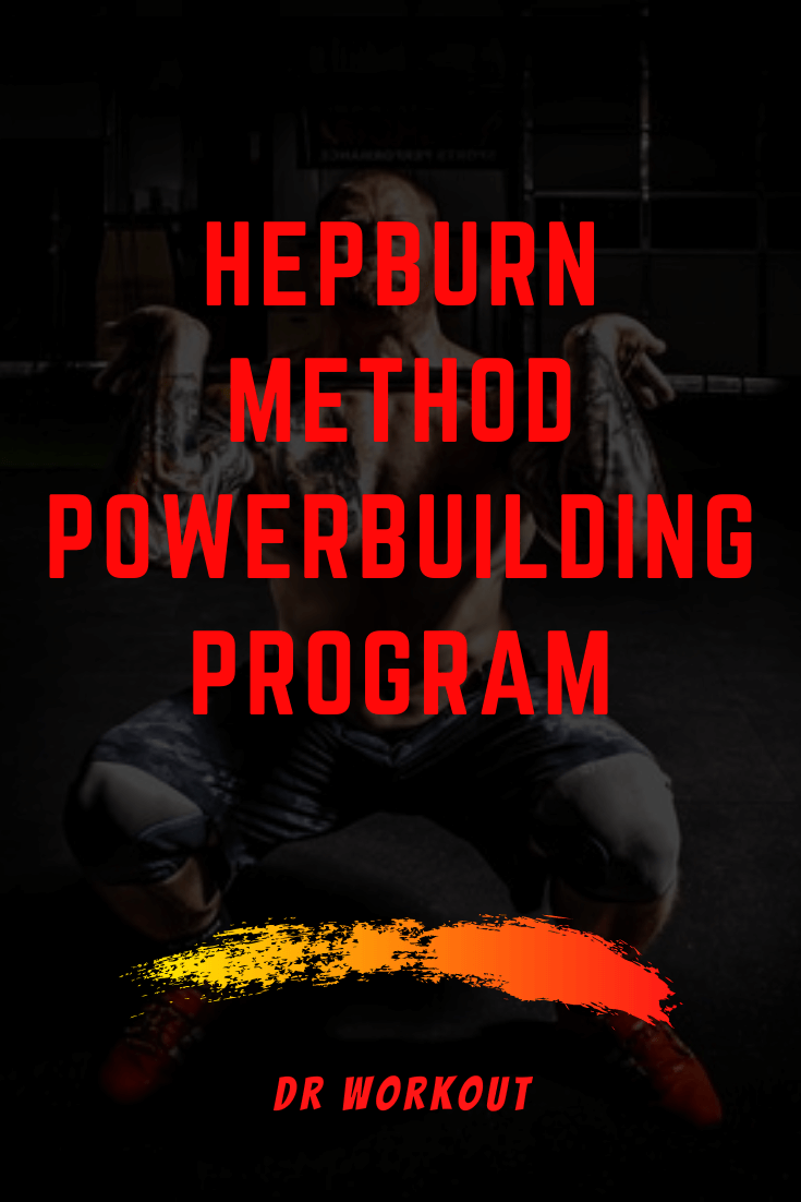 Hepburn Method Powerbuilding Program