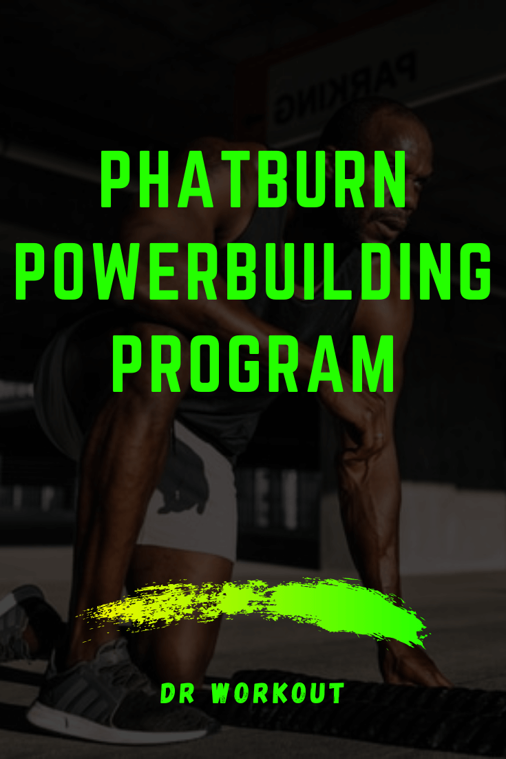 PHATburn Powerbuilding Program