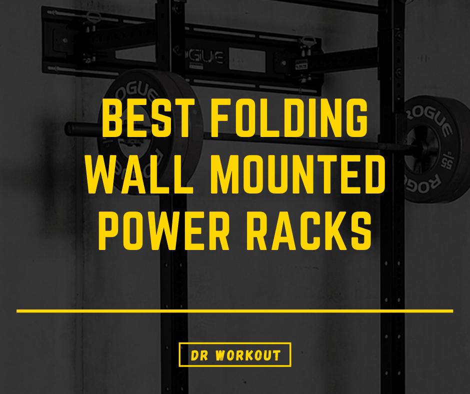 Best Folding Wall Mounted Power Racks