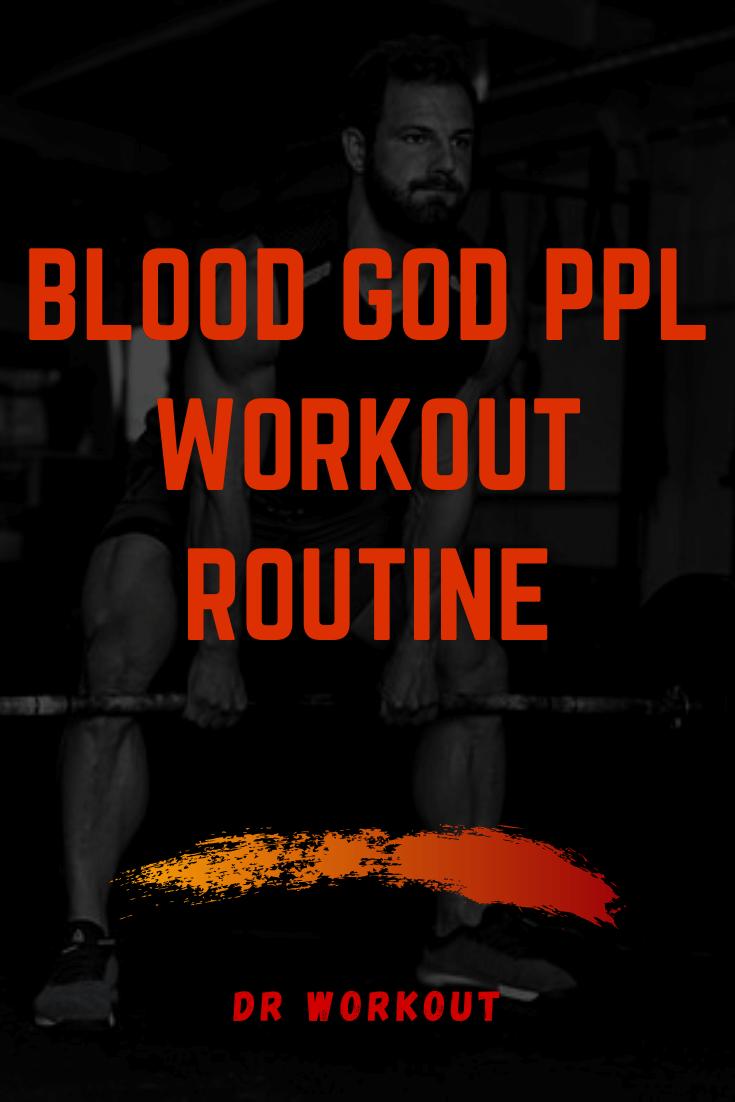 Blood God PPL Workout Plan