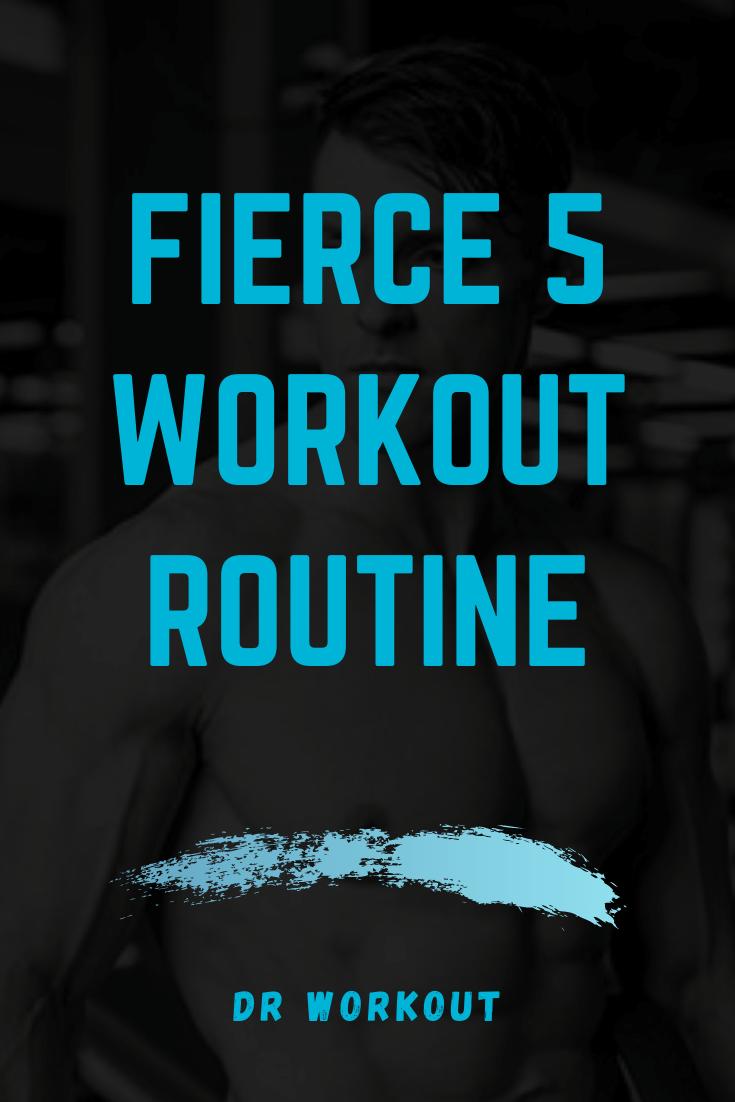 Fierce 5 Workout Routine