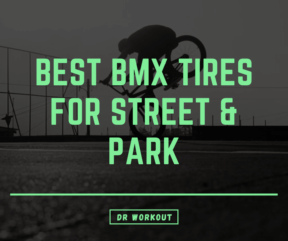 Best BMX Tires for Street & Park