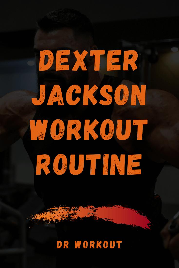 Dexter Jackson Workout Routine