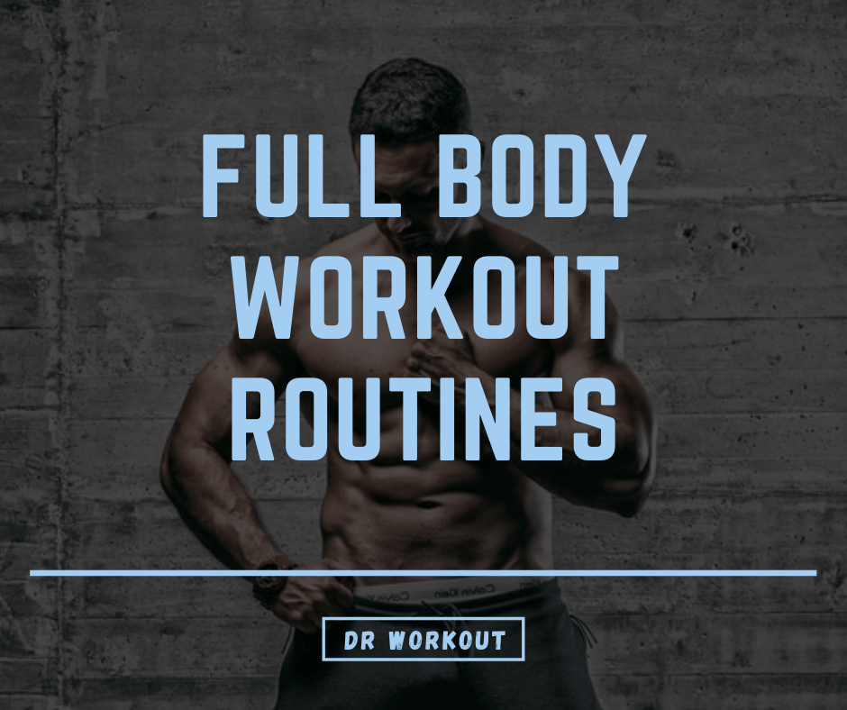 Full Body Workout Routines