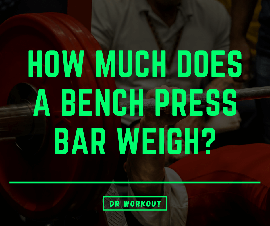 How Much Does a Bench Press Bar Weigh